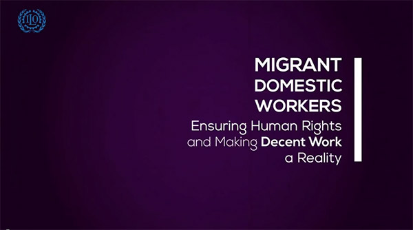 Migrant Domestic Workers: Ensuring Human Rights and Making Decent Work a Reality