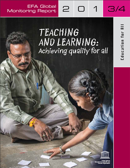 Teaching and learning: Achieving quality for all - Education for All Global Monitoring Report, 2013-2014