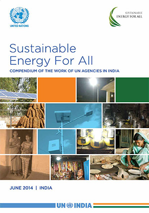Sustainable Energy for All: Compendium of the Work of UN Agencies in India