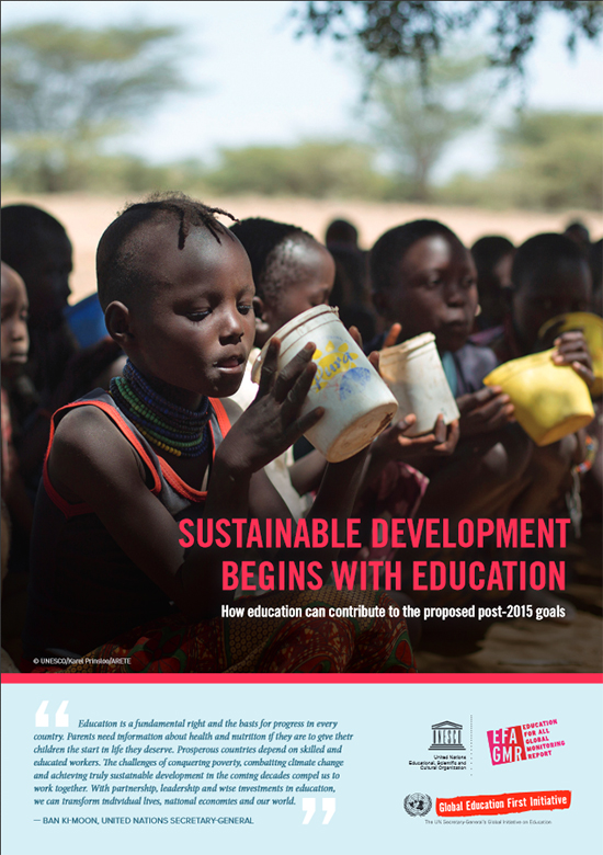 Sustainable Development begins with education: how education can contribute to the proposed post-2015 goals
